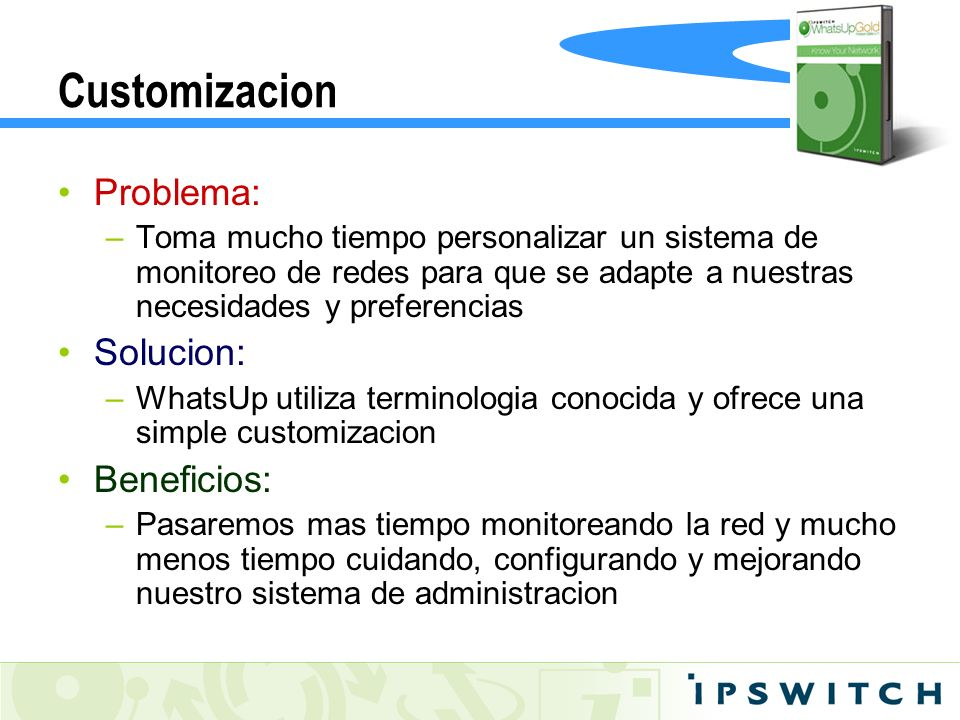 Customizacion Problema: Solucion: Beneficios: