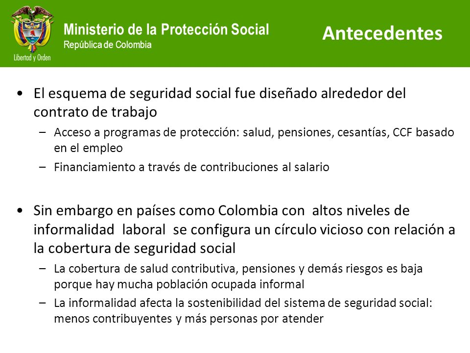 AntecedentesEl esquema de seguridad social fue diseñado alrededor del contrato de trabajo.