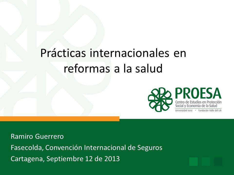 Prácticas internacionales en reformas a la salud