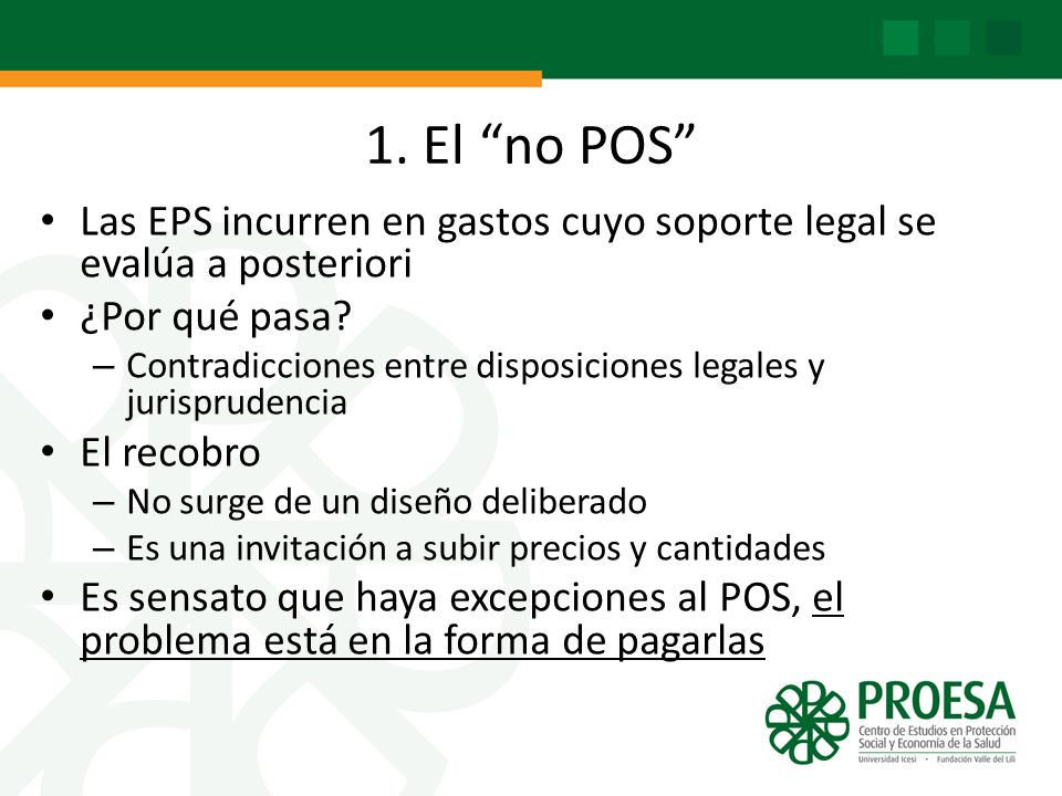 1. El no POS Las EPS incurren en gastos cuyo soporte legal se evalúa a posteriori. ¿Por qué pasa