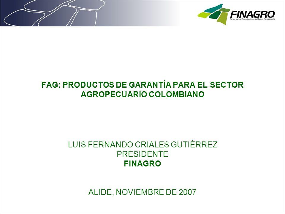 FAG: PRODUCTOS DE GARANTÍA PARA EL SECTOR AGROPECUARIO COLOMBIANO