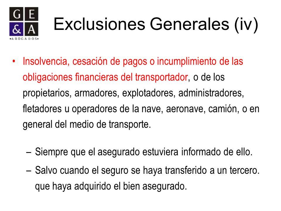 Exclusiones Generales (iv)