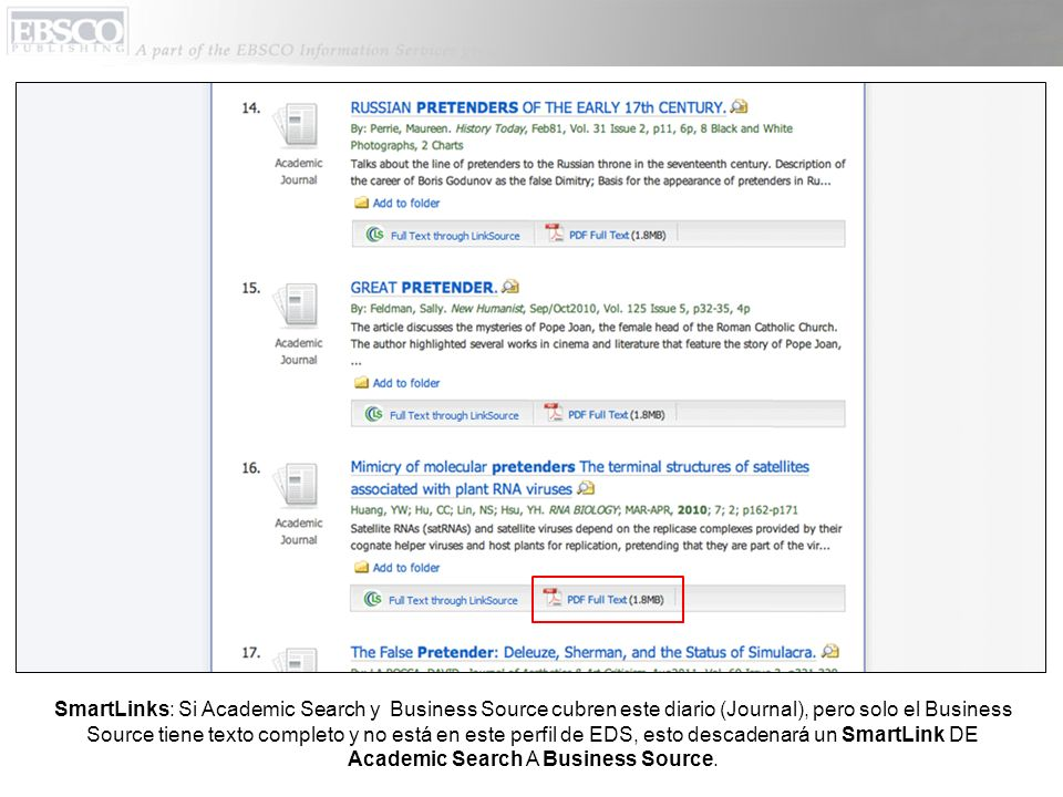 SmartLinks: Si Academic Search y Business Source cubren este diario (Journal), pero solo el Business Source tiene texto completo y no está en este perfil de EDS, esto descadenará un SmartLink DE Academic Search A Business Source.