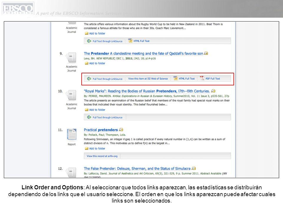 Link Order and Options: Al seleccionar que todos links aparezcan, las estadísticas se distribuirán dependiendo de los links que el usuario seleccione.