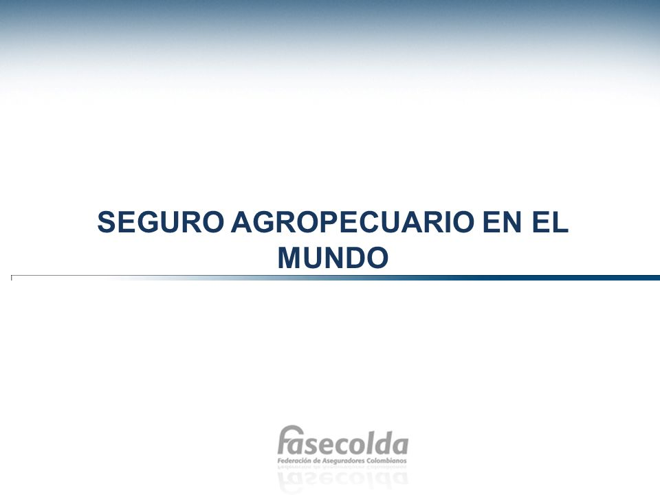 SEGURO AGROPECUARIO EN EL MUNDO