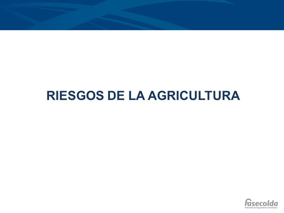 RIESGOS DE LA AGRICULTURA