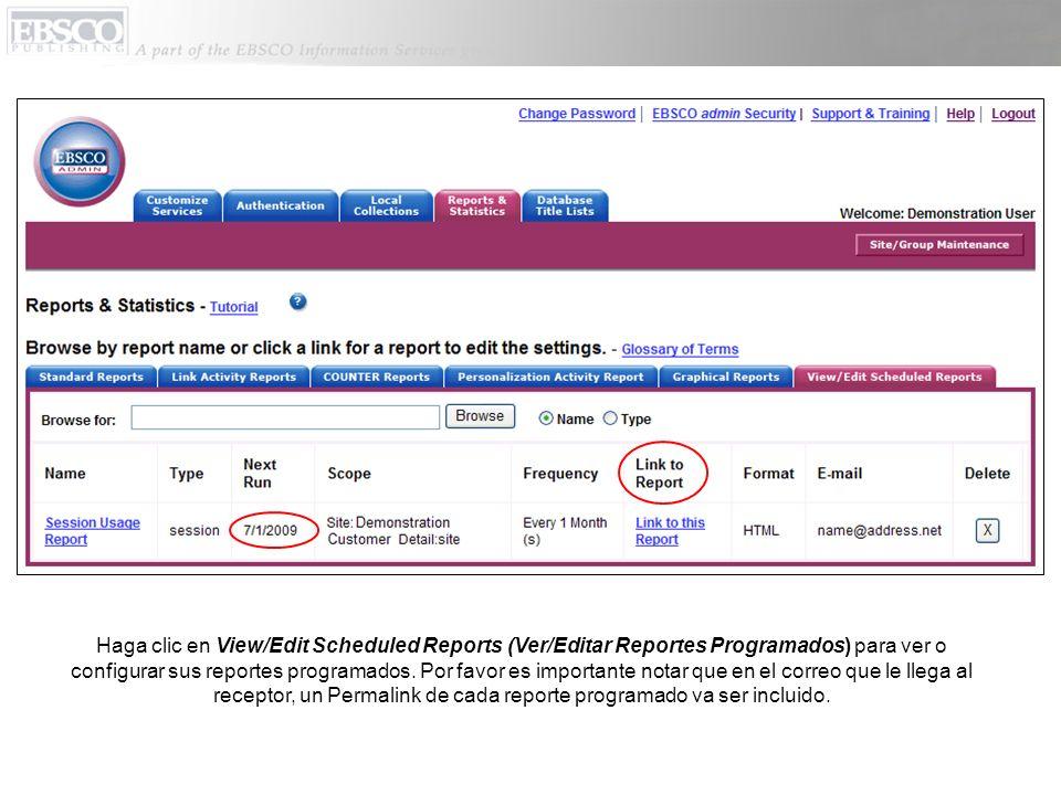 Haga clic en View/Edit Scheduled Reports (Ver/Editar Reportes Programados) para ver o configurar sus reportes programados.