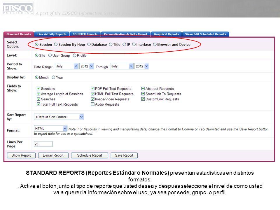 STANDARD REPORTS (Reportes Estándar o Normales) presentan estadísticas en distintos formatos: