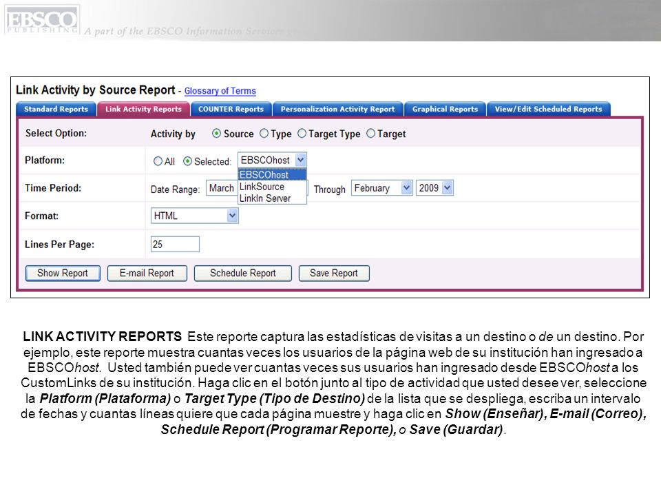 LINK ACTIVITY REPORTS Este reporte captura las estadísticas de visitas a un destino o de un destino.
