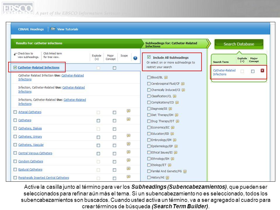 Active la casilla junto al término para ver los Subheadings (Subencabezamientos), que pueden ser seleccionados para refinar aún más el tema.