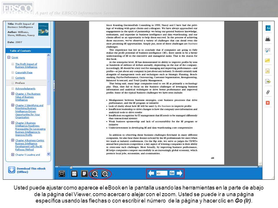 Usted puede ajustar como aparece el eBook en la pantalla usando las herramientas en la parte de abajo de la página del Viewer, como acercar o alejar con el zoom.