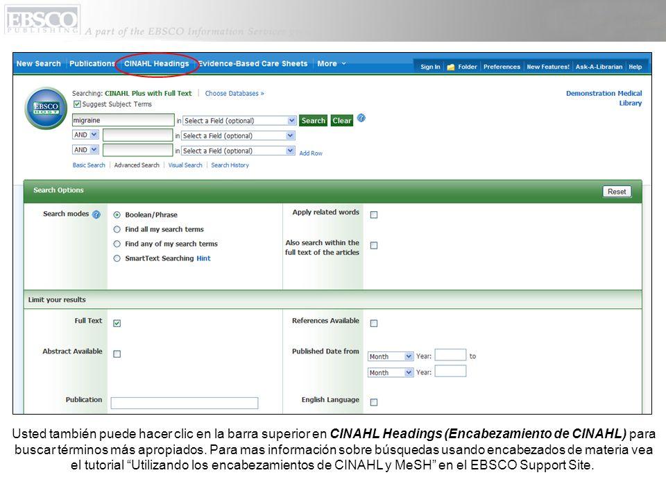 Usted también puede hacer clic en la barra superior en CINAHL Headings (Encabezamiento de CINAHL) para buscar términos más apropiados.