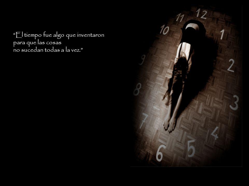 El tiempo fue algo que inventaron