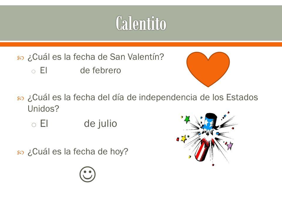 Calentito  El de julio ¿Cuál es la fecha de San Valentín