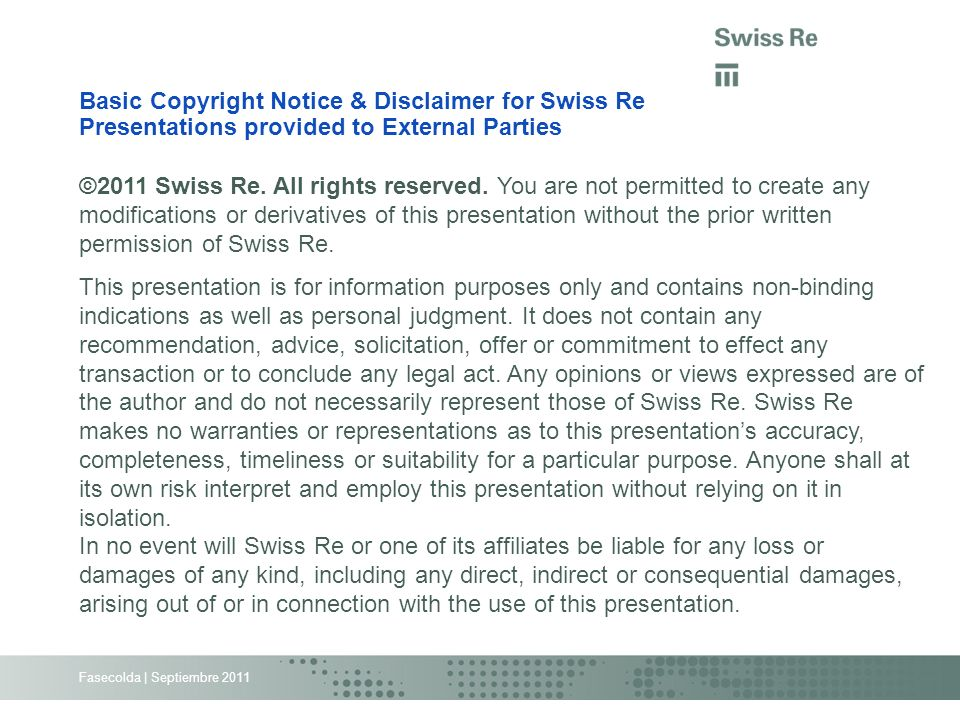 Basic Copyright Notice & Disclaimer for Swiss Re Presentations provided to External Parties