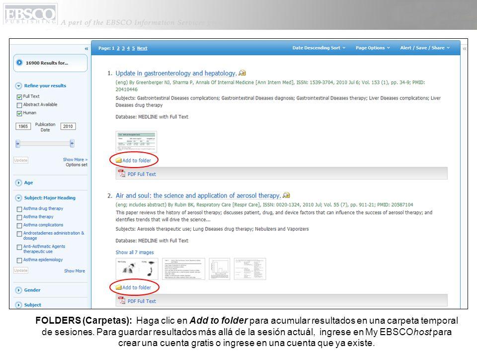 FOLDERS (Carpetas): Haga clic en Add to folder para acumular resultados en una carpeta temporal de sesiones.