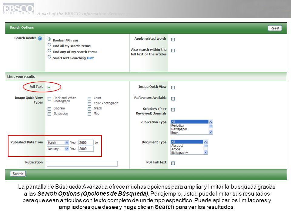 La pantalla de Búsqueda Avanzada ofrece muchas opciones para ampliar y limitar la busqueda gracias a las Search Options (Opciones de Búsqueda).