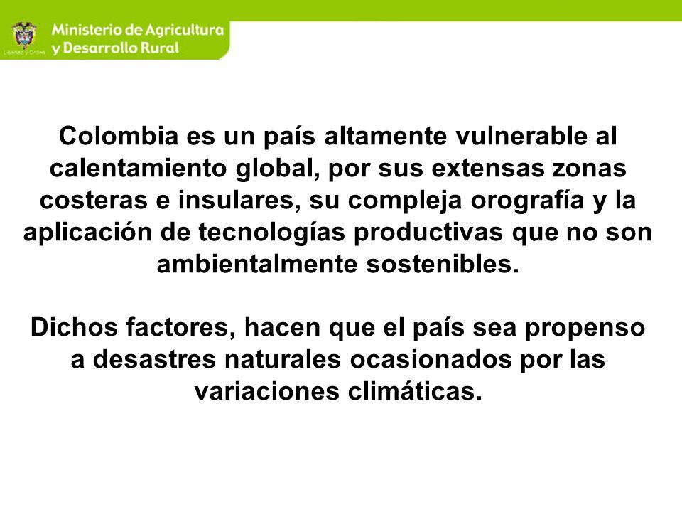 Colombia es un país altamente vulnerable al calentamiento global, por sus extensas zonas costeras e insulares, su compleja orografía y la aplicación de tecnologías productivas que no son ambientalmente sostenibles.