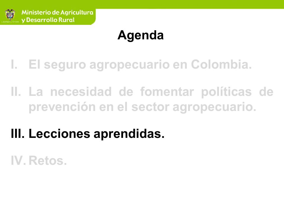 Agenda El seguro agropecuario en Colombia. La necesidad de fomentar políticas de prevención en el sector agropecuario.