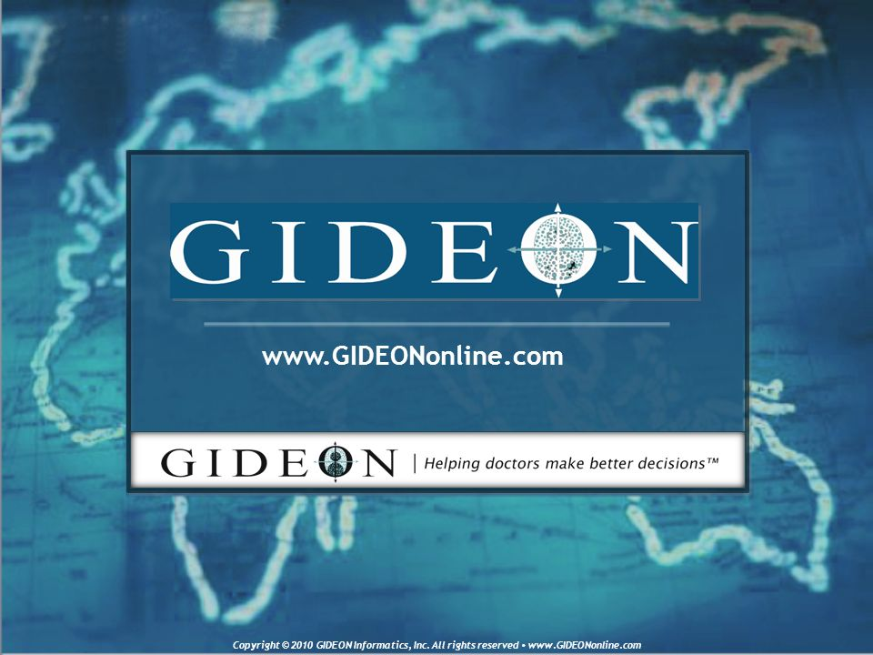 Copyright © 2010 GIDEON Informatics, Inc.