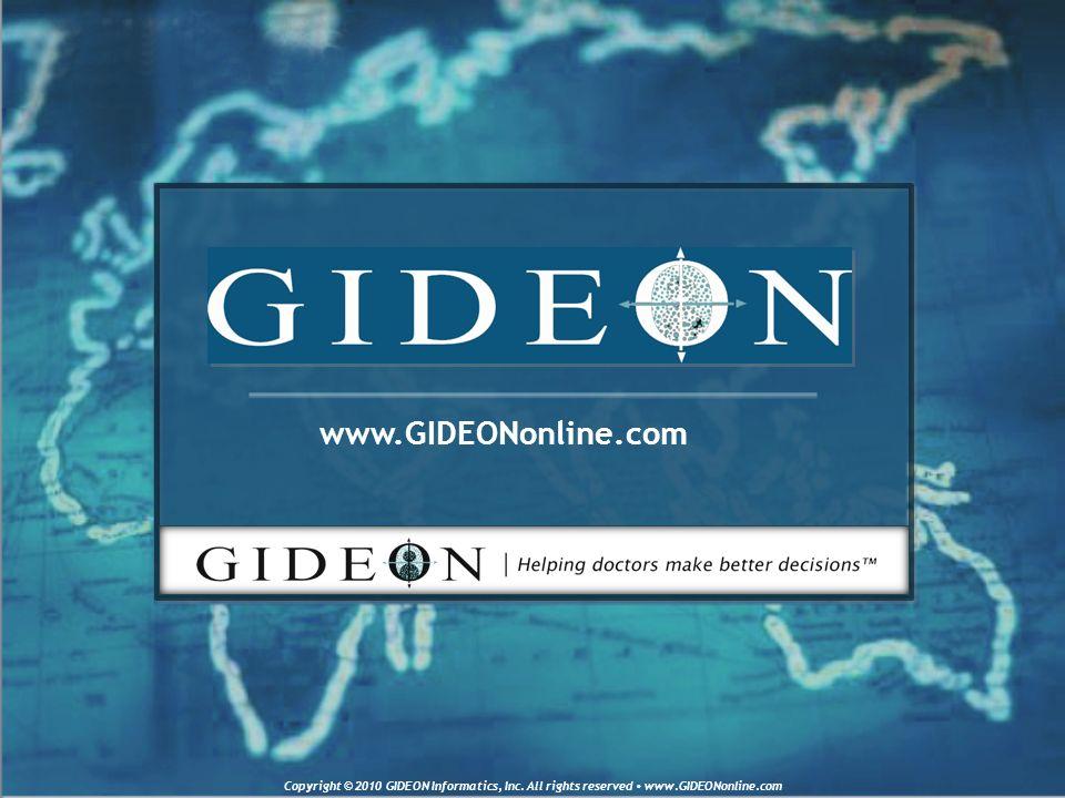 www.GIDEONonline.com Copyright © 2010 GIDEON Informatics, Inc.