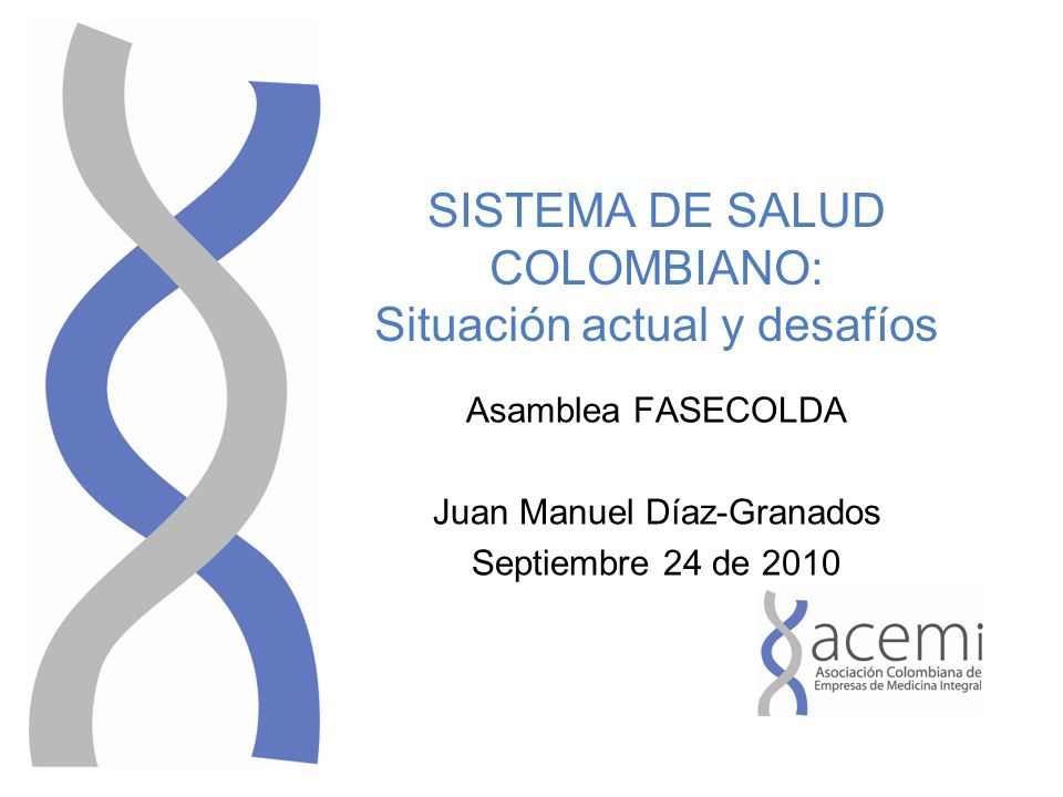 SISTEMA DE SALUD COLOMBIANO: Situación actual y desafíos