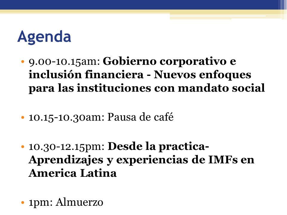 Agenda 9.00-10.15am: Gobierno corporativo e inclusión financiera - Nuevos enfoques para las instituciones con mandato social.