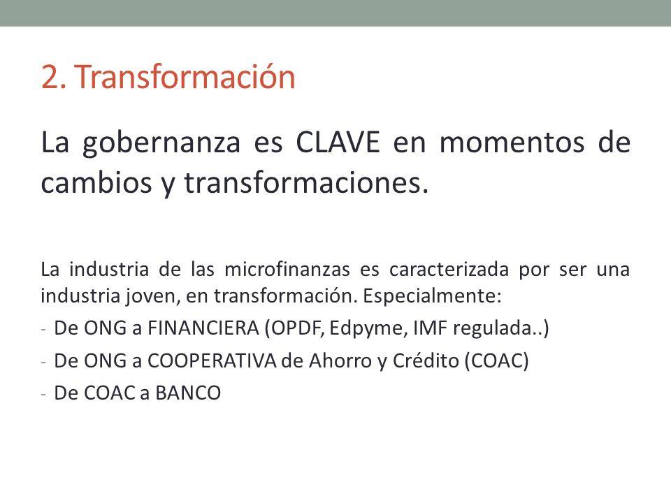 2. Transformación La gobernanza es CLAVE en momentos de cambios y transformaciones.