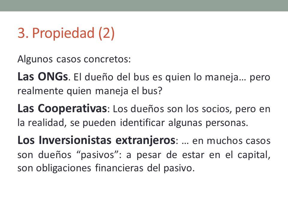 3. Propiedad (2) Algunos casos concretos: Las ONGs. El dueño del bus es quien lo maneja… pero realmente quien maneja el bus
