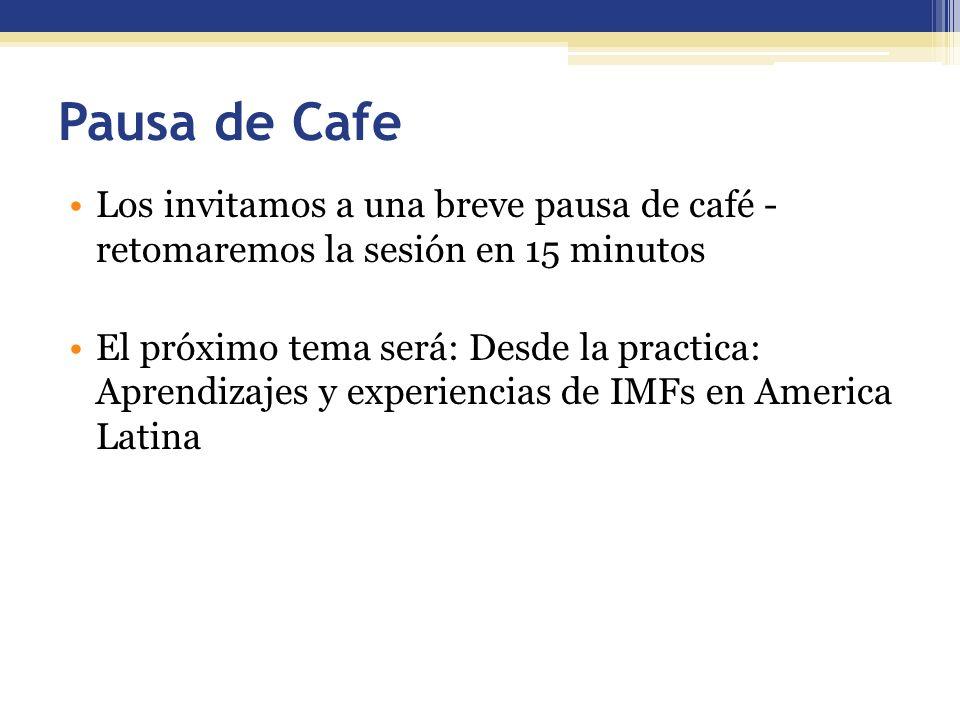 Pausa de Cafe Los invitamos a una breve pausa de café - retomaremos la sesión en 15 minutos.