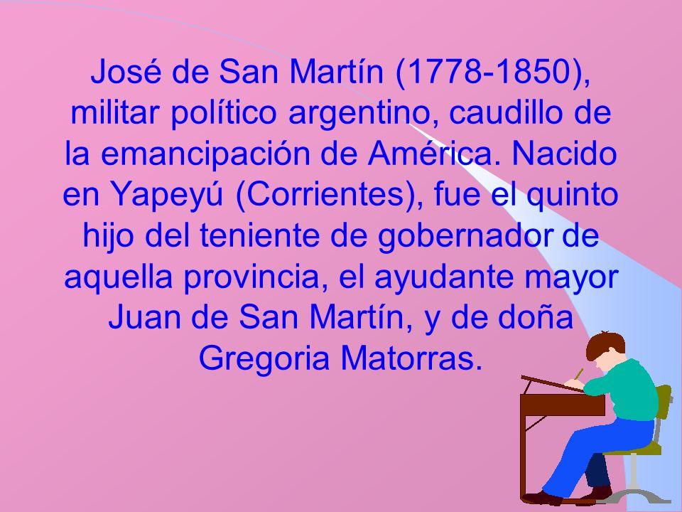José de San Martín (1778-1850), militar político argentino, caudillo de la emancipación de América.