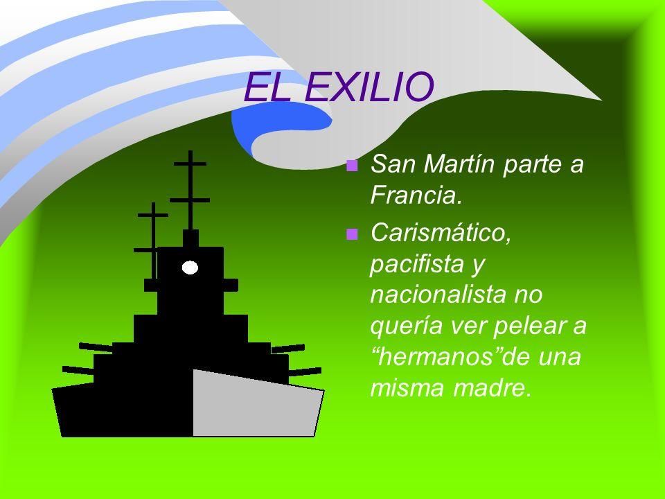 EL EXILIO San Martín parte a Francia.
