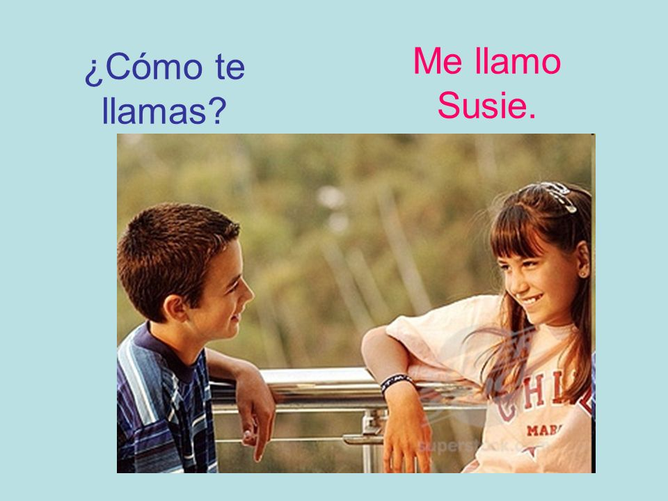 Me llamo Susie. ¿Cómo te llamas