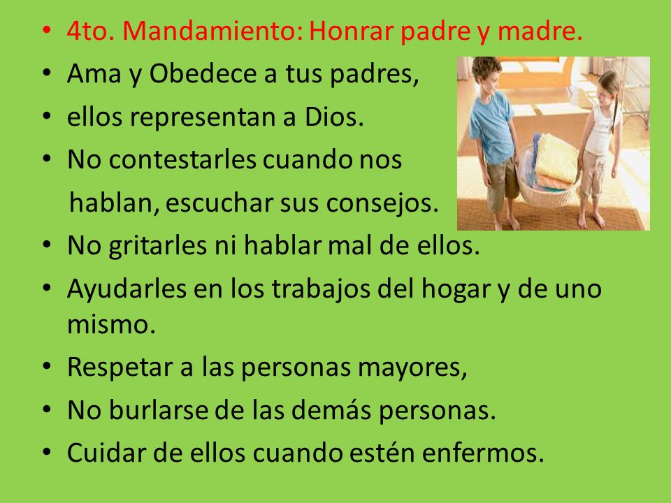 4to. Mandamiento: Honrar padre y madre.