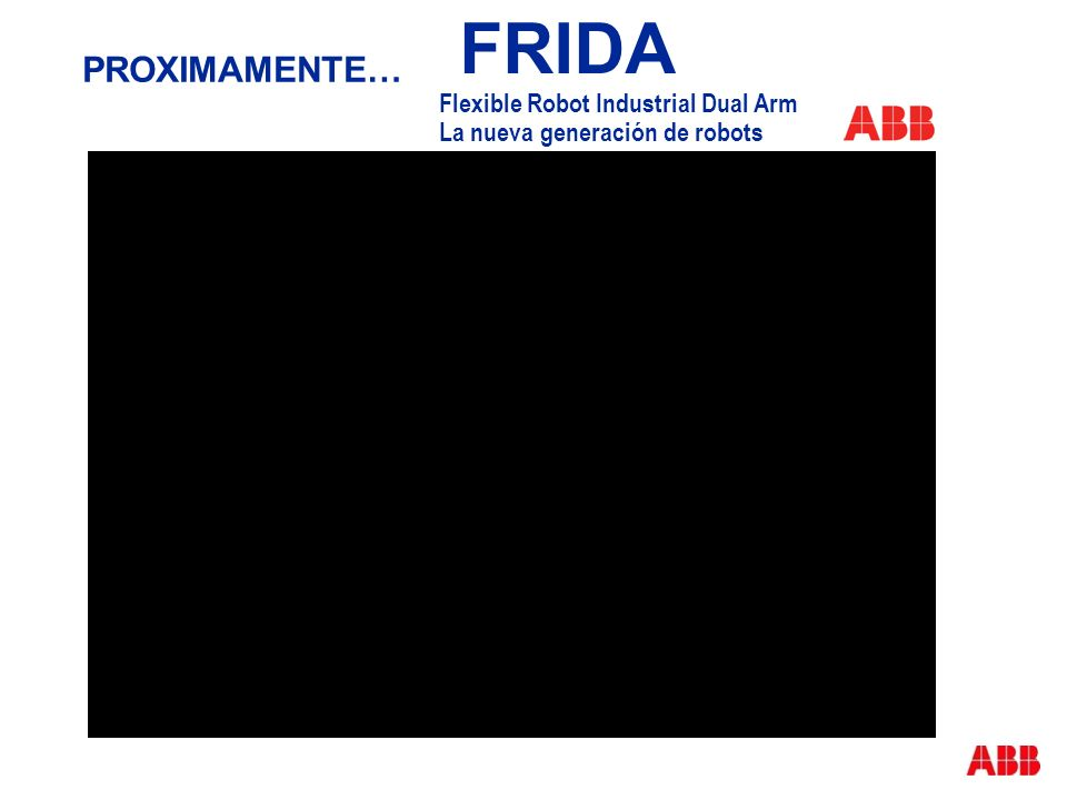 FRIDA PROXIMAMENTE… Flexible Robot Industrial Dual Arm