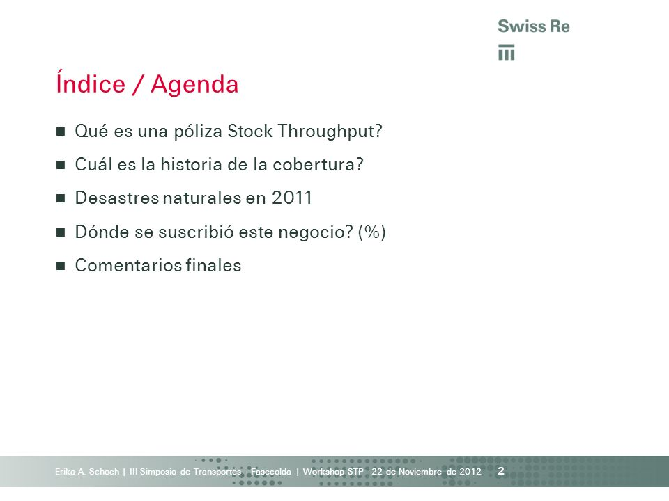 Índice / Agenda Qué es una póliza Stock Throughput
