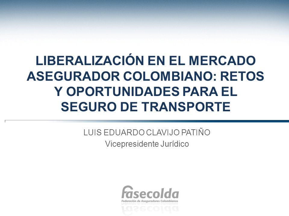Liberalización en el mercado asegurador colombiano: retos y oportunidades para el seguro de transporte
