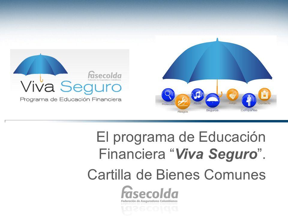 El programa de Educación Financiera Viva Seguro .