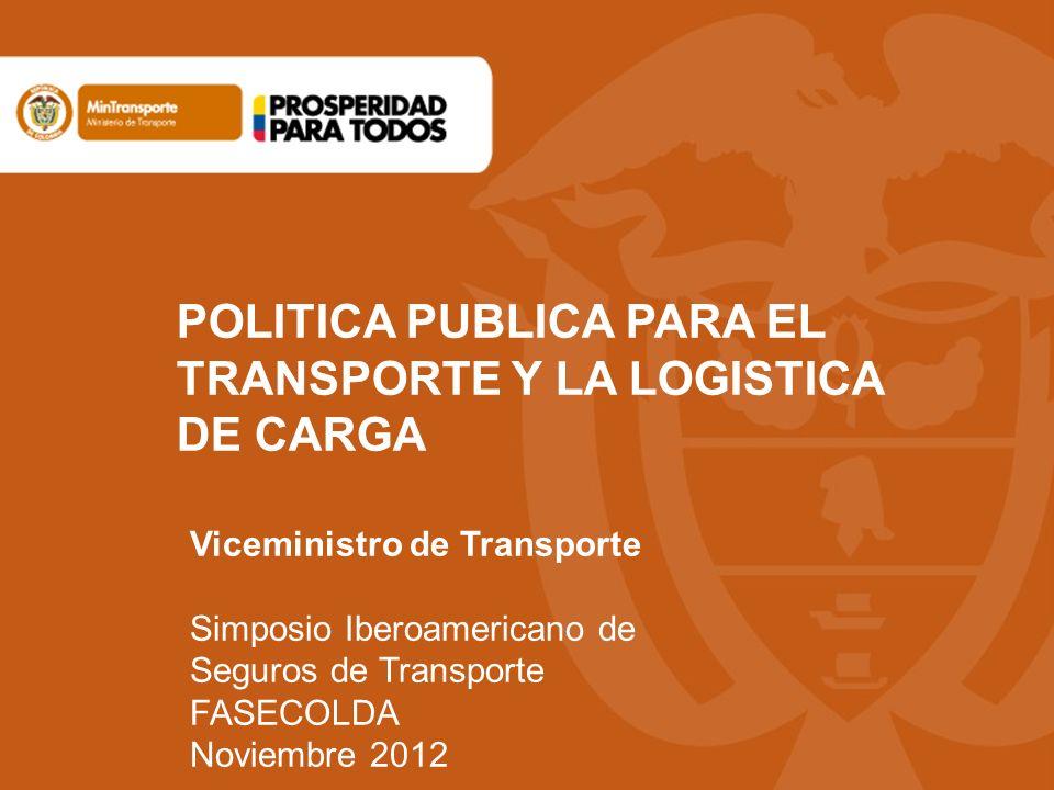 POLITICA PUBLICA PARA EL TRANSPORTE Y LA LOGISTICA DE CARGA