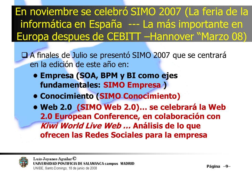 En noviembre se celebró SIMO 2007 (La feria de la informática en España --- La más importante en Europa despues de CEBITT –Hannover Marzo 08)