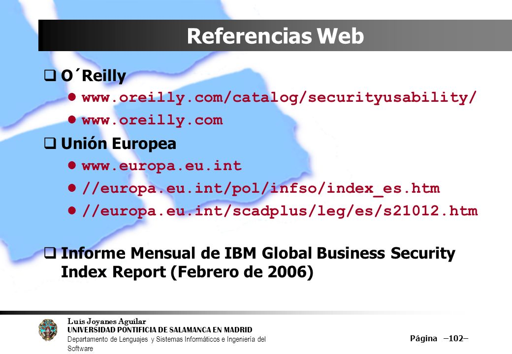 Referencias Web O´Reilly www.oreilly.com/catalog/securityusability/