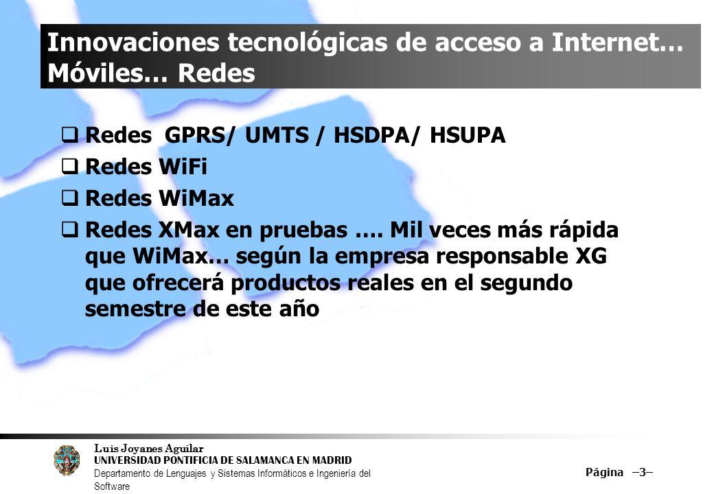 Innovaciones tecnológicas de acceso a Internet… Móviles… Redes