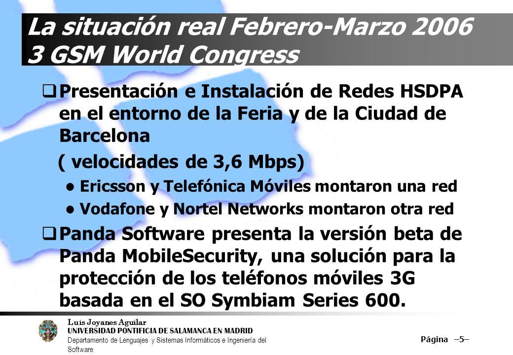 La situación real Febrero-Marzo 2006 3 GSM World Congress