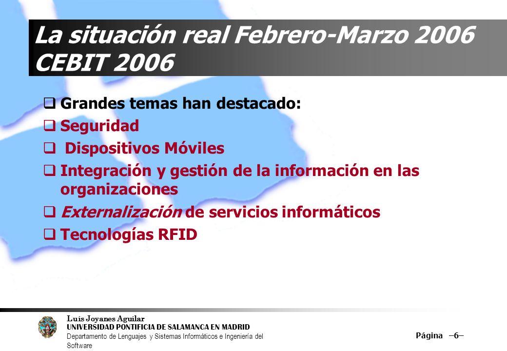 La situación real Febrero-Marzo 2006 CEBIT 2006