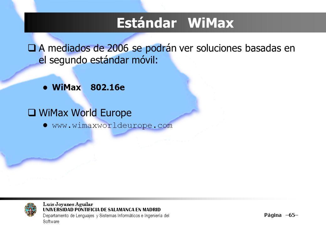 Estándar WiMax A mediados de 2006 se podrán ver soluciones basadas en el segundo estándar móvil: WiMax 802.16e.