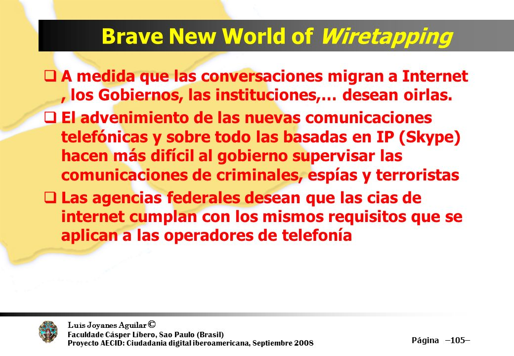 Brave New World of Wiretapping