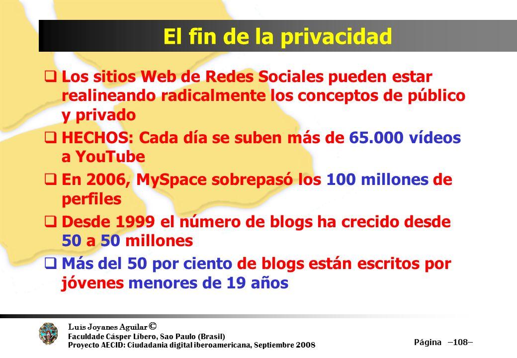 El fin de la privacidadLos sitios Web de Redes Sociales pueden estar realineando radicalmente los conceptos de público y privado.