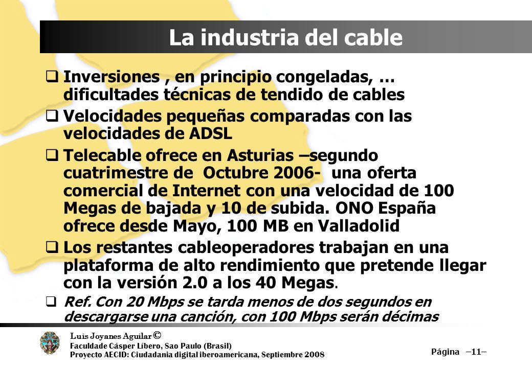 La industria del cableInversiones , en principio congeladas, … dificultades técnicas de tendido de cables.