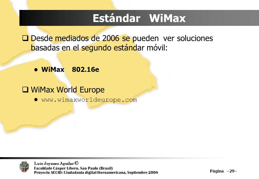 Estándar WiMaxDesde mediados de 2006 se pueden ver soluciones basadas en el segundo estándar móvil: