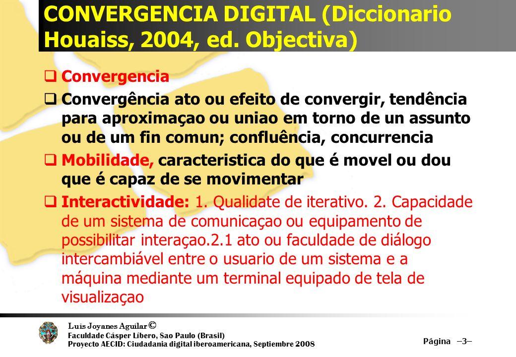 CONVERGENCIA DIGITAL (Diccionario Houaiss, 2004, ed. Objectiva)